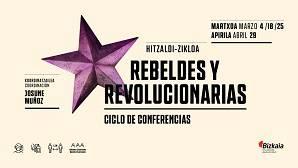 Hitzaldi-zikloa: Rebeldes y revolucionarias, de los salones a las barricadas