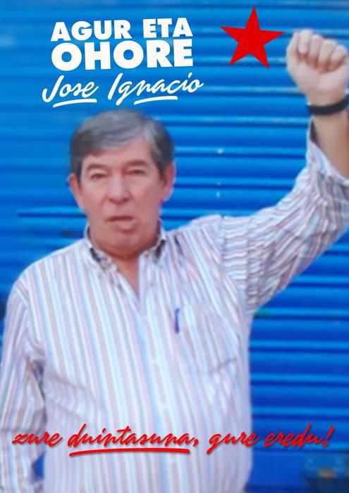 Agur eta ohore Jose Ignacio